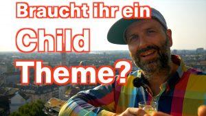 Abbrechen Änderungen speichern Braucht ihr zum Theming einer WordPress Seite ein Child Theme?