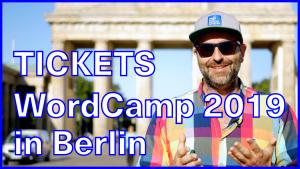 WordCamp Europe 2019 in Berlin: Wie kann ich dabei sein ??