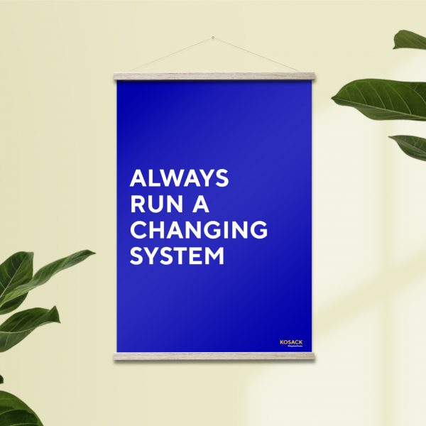 Poster A2 always run a changing system