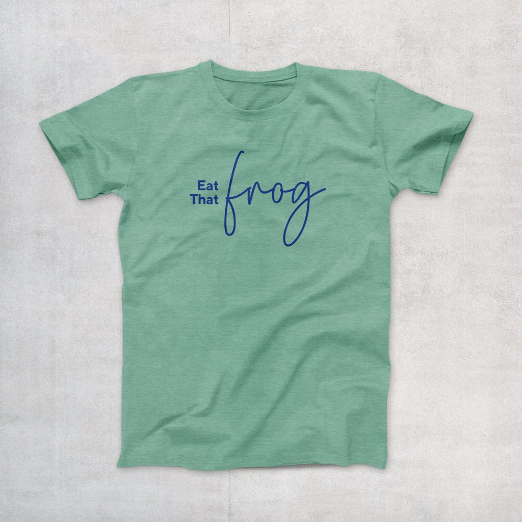 Eat that Frog T-Shirt #NewWorkStyle