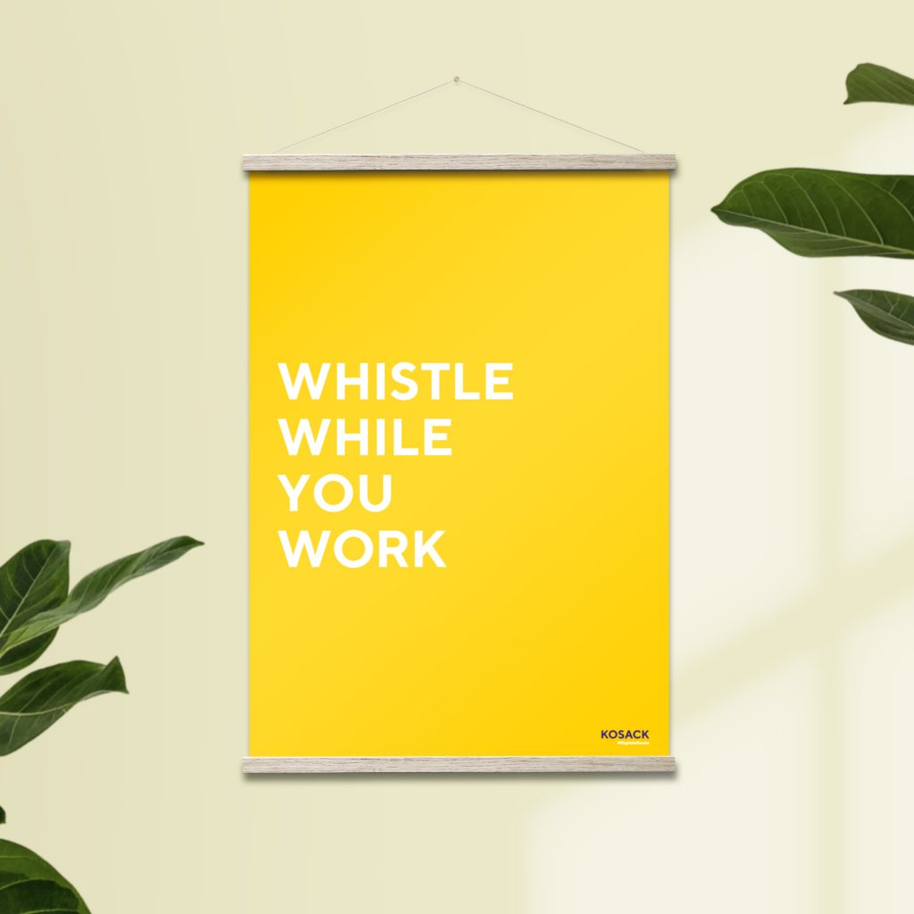 whistle while you work Poster A2